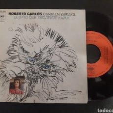 Discos de vinilo: ROBERTO CARLOS. EL GATO QUE ESTA TRISTE Y AZUL. SINGLE. CBS. Lote 195503405