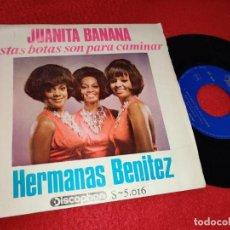 Discos de vinilo: HERMANAS BENITEZ JUANITA BANANA/ESTAS BOTAS SON PARA CAMINAR 7'' SINGLE 1966 DISCOPHON. Lote 195504076