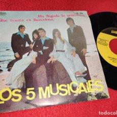Discos de vinilo: LOS 5 MUSICALES QUE BONITA ES BARCELONA/HA LLEGADO LA PRIMAVERA 7'' SINGLE 1971 PALOBAL. Lote 195504846