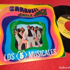 Discos de vinilo: LOS 5 MUSICALES CARRUSEL/JINGLE JANGLE 7'' SINGLE 1970 PALOBAL. Lote 195505370