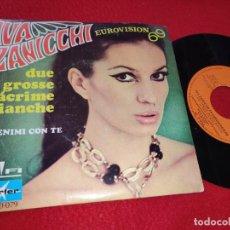 Discos de vinilo: IVA ZANICCHI DUE GROSSE LACRIME BIANCHE/TIENIMI CON TE 7'' SINGLE 1969 MARFER EUROVISION SPAIN. Lote 195506610