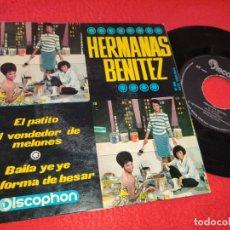 Discos de vinilo: HERMANAS BENITEZ EL PATIO/EL VENDEDOR DE MELONES/BAILA YE YE/SU FORMA DE BESAR 7'' EP 1964 DISCOPHON. Lote 195507955
