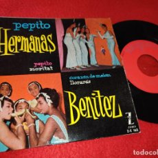 Discos de vinilo: HERMANAS BENITEZ PEPITO/MORITAT/CORAZON DE MELON/LLORARAS 7'' EP 1960 ZAFIRO. Lote 195508008