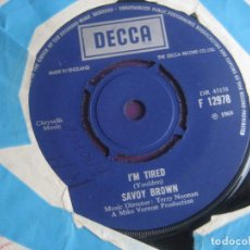 Discos de vinilo: SAVOY BROWN SG DECCA 1969 - I'M TIRED / STAY WITH ME BABY - BLUES ROCK 70'S - POCO USO VINILO. Lote 195508910