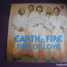Discos de vinilo: EARTH & FIRE SG VERTIGO 1981 - FIRE OF LOVE +1 POP ROCK HOLANDES 70'S 80'S - PROGRESIVO POP . Lote 195510791