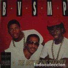 Discos de vinilo: B.V.S.M.P. THE BEST BELONG TOGETHER - LP BOY RECORDS 1988 (HIP HOP). Lote 195510792