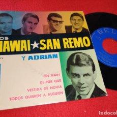 Discos de vinilo: LOS HAWAI SAN REMO&ADRIAN OH MARY/DI POR QUE/VESTIDA DE NOVIA +1 7'' EP 1964 BELTER. Lote 195511060