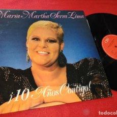 Discos de vinilo: MARIA MARTHA SERRA LIMA ¡10 AÑOS CONTIGO! LP 1988 CBS SPAIN ESPAÑA. Lote 195521061