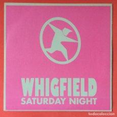 Discos de vinilo: WHIGFIELD - SATURDAY NIGHT. Lote 195522436