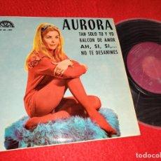 Disques de vinyle: AURORA TAN SOLO TU Y YO/BALCON DE AMOR/AH SI SI/NO TE DESANIMES EP 1968 BERTA PROMO COMO NUEVO. Lote 195527367