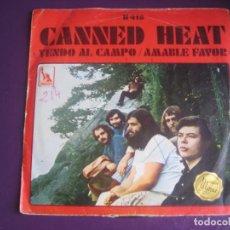 Discos de vinilo: CANNED HEAT SG HISPAVOX 1968 - YENDO AL CAMPO / AMABLE FAVOR - COUNTRY ROCK HIPPY - . Lote 195533383