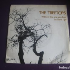 Discos de vinilo: THE TREETOPS SG BELTER 1972 - WITHOUT THE ONE YOU LOVE / SO HERE I GO - FUNK ROCK SOUL 70'S. Lote 195534191