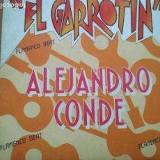 Discos de vinilo: ALEJANDRO CONDE EL GARROTIN SINGLE FLAMENCO BEAT. Lote 195547480