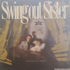 Discos de vinilo: SWING OUT SISTER - IT'S BETTER TO TRAVEL. Lote 195548140
