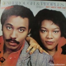 Discos de vinilo: YARBROUGH AND PEOPLES - DON'T WASTE YOUR TIME MAXI SINGLE SPAIN 1984. Lote 195548611