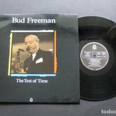 Discos de vinilo: BUD FREEMAN – THE TEST OF TIME – VINILO 1988. Lote 195587762