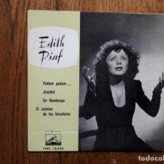 Discos de vinilo: EDITH PIAF - PADAM PADAM + JEZABEL + EN HAMBURGO + EL CAMINO DE LOS FORASTEROS. Lote 195605341