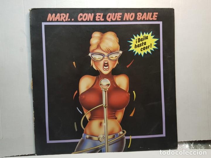 LP-MARI... CON EL QUE NO BAILE-BAILA HASTA CAER EN FUNDA ORIGINAL 1986 (Música - Discos de Vinilo - EPs - Grupos Españoles de los 90 a la actualidad)
