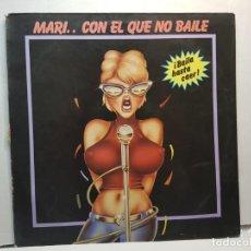 Discos de vinilo: LP-MARI... CON EL QUE NO BAILE-BAILA HASTA CAER EN FUNDA ORIGINAL 1986. Lote 195639011
