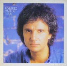 Discos de vinilo: ROBERTO CARLOS - '85. Lote 195677952