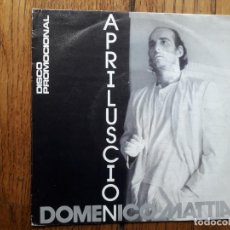 Discos de vinilo: DOMENICO MATTIA - APRILUSCIO - PROMOCIONAL SOLO UNA CARA. Lote 195705362