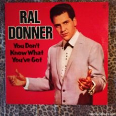 Discos de vinilo: RAL DONNER - YOU DON'T KNOW WHAT YOU' VE GOT. Lote 195715411