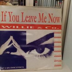 Discos de vinilo: WILLIE & CO ?– IF YOU LEAVE ME NOW. Lote 195753052