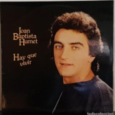 Disques de vinyle: JOAN BAPTISTA HUMET - HAY QUE VIVIR - RCA 1980 - PROMOCIÓN CAIXA D´ESTALVIS DE TERRASSA. Lote 195807402