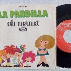 Discos de vinilo: LA PANDILLA - ¡OH MAMA! / A MI PERRO - SINGLE 1971 - MOVIEPLAY. Lote 195845746