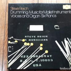 Discos de vinilo: STEVE REICH - DRUMMING MUSIC FOR MALLET INSTRUMENTS VOICES AND ORGAN- SIX PIANOS. Lote 195863286