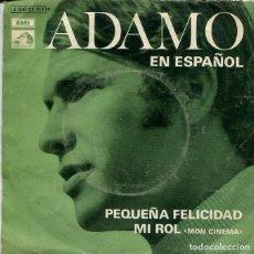 Discos de vinil: ADAMO (EN ESPAÑOL) PEQUEÑA FELICIDAD / MI ROL (SINGLE 1970). Lote 195870313