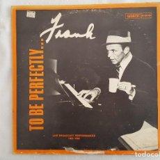 Discos de vinilo: LP / FRANK SINATRATO BE PERFECTLYUSA. Lote 195875621