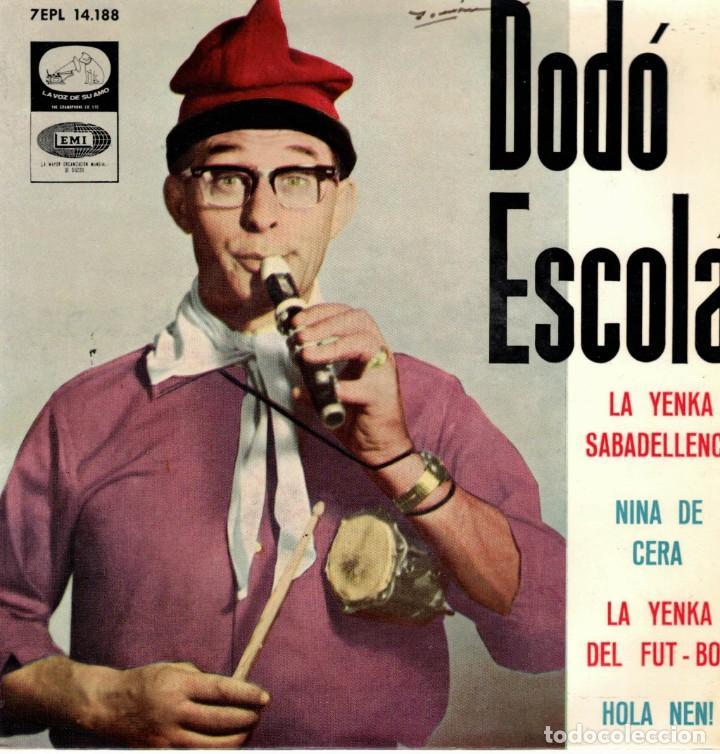 DODO ESCOLA - LA YENKA SABADELLENCA + 3 - EP SPAIN 1965 (Música - Discos de Vinilo - EPs - Flamenco, Canción española y Cuplé)