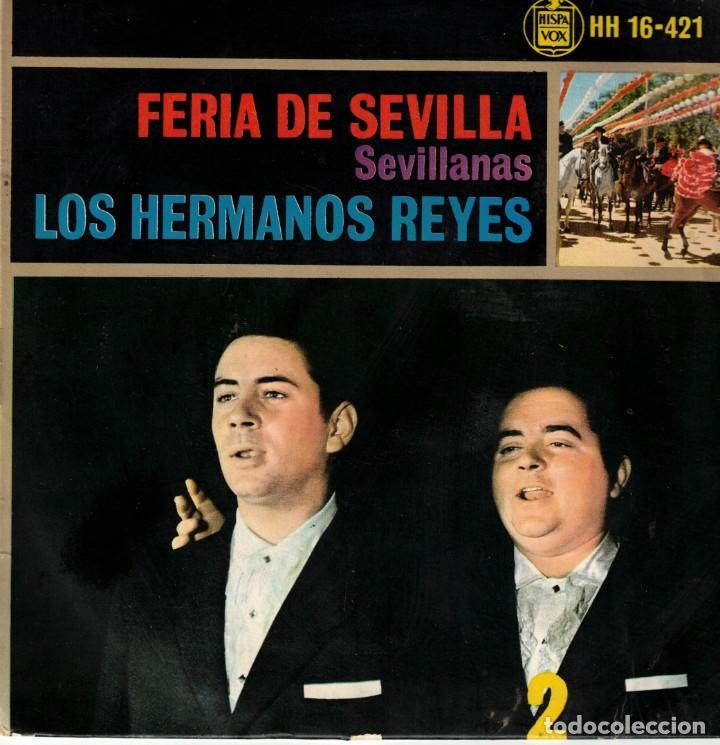 LOS HERMANOS REYES - FERIA DE SEVILLA - EP SPAIN 1963 (Música - Discos de Vinilo - EPs - Flamenco, Canción española y Cuplé)