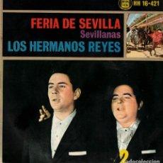 Discos de vinilo: LOS HERMANOS REYES - FERIA DE SEVILLA - EP SPAIN 1963. Lote 195879950