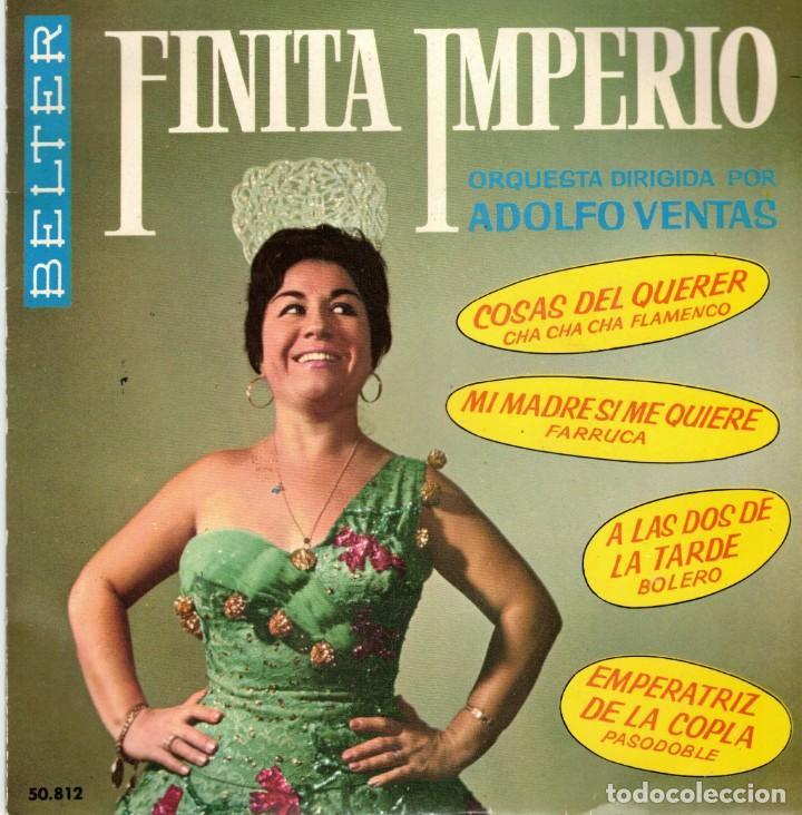FINITA IMPERIO - MI MADRE SI QUE ME QUIERE - COSAS DEL QUERER + 2 - EP SPAIN 1962 (Música - Discos de Vinilo - EPs - Flamenco, Canción española y Cuplé)