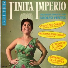Discos de vinilo: FINITA IMPERIO - MI MADRE SI QUE ME QUIERE - COSAS DEL QUERER + 2 - EP SPAIN 1962. Lote 195880328