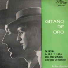 Discos de vinilo: GITANO DE ORO - CANAOYA + 3 - EP SPAIN 1963. Lote 195882201