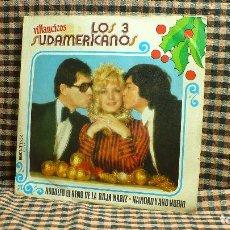 Discos de vinilo: LOS 3 SUDAMERICANOS, VILLANCICOS - RODOLFO EL RENO DE LA ROJA NARIZ / NAVIDAD Y AÑO NUEVO, BELTER . Lote 195889912