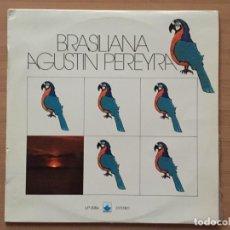 Discos de vinilo: AGUSTIN PEREYRA. BRASILIANA (LP VINILO 1976). Lote 195891168