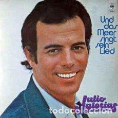 Discos de vinilo: JULIO IGLESIAS– UND DAS MEER SINGT SEIN LIED - LP NETHERLANDS 1978. Lote 195967431