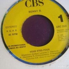 Discos de vinilo: BENNY B. FEATURING DADDY.K. SG CBS PROMO 1990 - VOUS ETES FOUS! - HIP HOP HOUSE 90'S . Lote 196013528