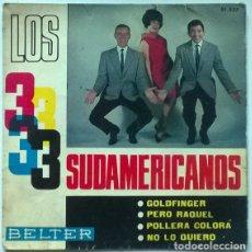 Discos de vinilo: LOS 3 SUDAMERICANOS. GOLDFINGER/ PERO RAQUEL/ POLLERA COLORÁ/ NO LO QUIERO. BELTER, SPAIN 1965 EP. Lote 196018008