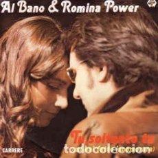 Disques de vinyle: AL BANO & ROMINA POWER – TU, SOLTANTO TU (MI HAI FATTO INNAMORARE) - SINGLE FRANCE 1982. Lote 196048355