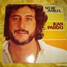 Discos de vinilo: JUAN PARDO. NO ME HABLES. POLYDOR, 1980. EDIC. GERMANY. IMPECABLE (#). Lote 196104076