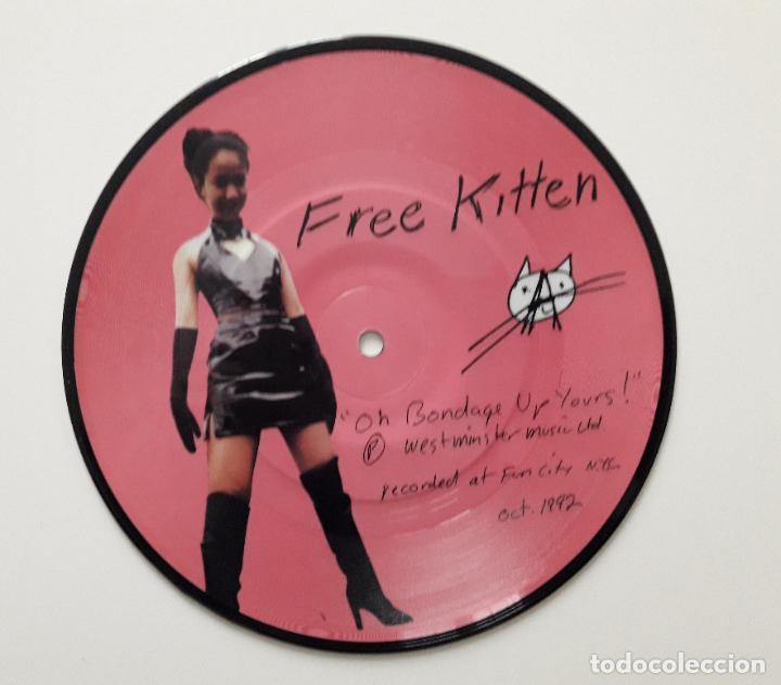 Discos de vinilo: Free Kitten 1992 Oh bondage up yours - Foto 2 - 196106541