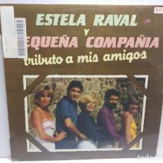 Discos de vinilo: LP-ESTELA RAVAL Y PEQUEÑA COMPAÑIA-TRIBUTO A MIS AMIGOS EN FUNDA ORIGINAL 1981. Lote 196123725