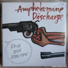 Discos de vinilo: EP ANPHETAMINE DISCHARGE, RAISE YOUR ADDICTION. Lote 196174177