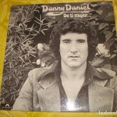 Discos de vinilo: DANNY DANIEL. DE TI MUJER...POLYDOR, 1976. IMPECABLE (#). Lote 196212372