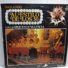 Discos de vinilo: LP-AL ESTILO DE LOS 50-CON LA ORQUESTA VALENCIA EN FUNDA ORIGINAL AÑO 1981. Lote 196243103